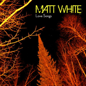 MattWhite_LoveSongs_iTunes