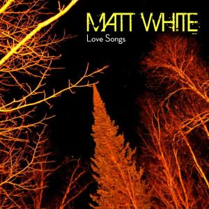 MattWhite_LoveSongs_iTunes